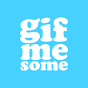 GifMeSome