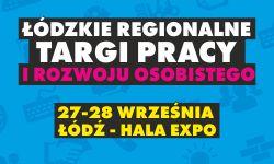 Łódzkie regionalne targi pracy i rozwoju osobistego